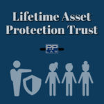 Lifetime Asset Protection Trust with man holding shield next to kid icon